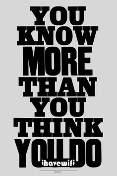 Anthony Burrill You Know More Than You Think Screen Print - Trouva Anthony Burrill, Golden Family, Poster Series, Golden Rule, Victoria And Albert Museum, Dating Humor, Cool Artwork, Letterpress, Flirting