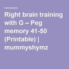 Right brain training with G – Peg memory 41-50 (Printable) | mummyshymz