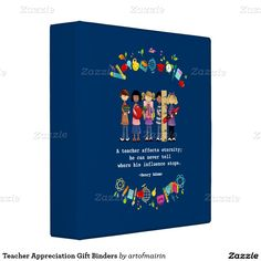 """A teacher affects eternity; he can never tell where his influence stops."" ~Henry Brooks Adams. Thank You Teacher / Teacher Appreciation Day /  Teacher Appreciation Week / Graduation Customizable Gift Binders for Teachers, at zazzle.com"