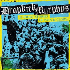 DROPKICK MURPHYS - 11 Short Stories of Pain & Glory [CD-Reviews]  Monkeypress.de