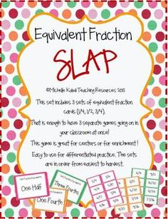 Equivalent Fraction Slap is based on the classic game Slap Jack! This set includes 3 sets of equivalent fraction cards:1/4, 1/2, and 3/4.  That is enough to have 3 separate games going on in your classroom at once!  Easy to use for centers and/or for differentiated practice. The sets are in order from easiest to hardest