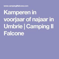 Kamperen in voorjaar of najaar in Umbrie | Camping Il Falcone