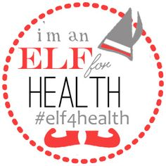 Elf for Health Holiday Challenge- eat well and stay active with us this holiday season! There will be prizes and lots of support...and it's FREE!