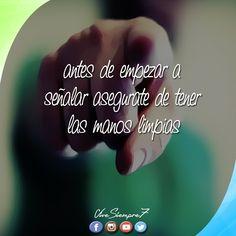 Antes de empezar a señalar asegurate de tener las #manos limpias. #ViveSiempre7 - #frases #phrases #signal #señal #limpieza #juicio