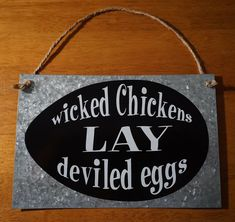 WICKED CHICKENS LAY DEVILED EGGS SIGN Country Primitive Kitchen Egg Farm Decor