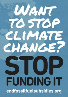 JOIN THE TWITTER STORM: $1,000,000,000,000 USD Or 1 TRILLION DOLLARS!!!  That's how much World governments spend on Fossil Fuel Subsidies EACH YEAR!!!    Stop-funding-climate-change