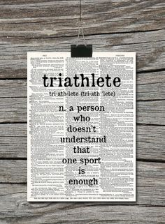 Triathlete - A Person who doesn't understand that one sport is enough - Quote Vintage Dictionary page - Poster Wall Art Home Décor ATimeAndPlaceDesign, $5.00
