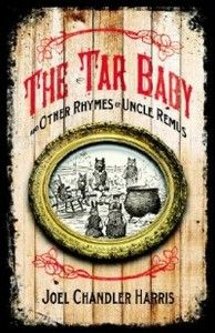 Uncle Remus and the Tar Baby