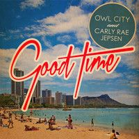 Good Time (Owl City and Carly Rae Jepsen) by OwlCityOfficial on SoundCloud