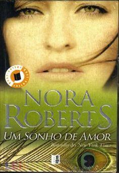 """Um sonho de amor"" - Nora Roberts"