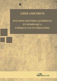 Liber amicorum : estudios histórico-jurídicos en homenaje a Enrique Gacto Fernández / Juan Antonio Alejandre García [y otros]