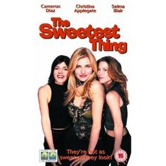 The Sweetest Thing. Just watched for the first time. Interesting, odd, funny, too inappropriate, but cute ending.