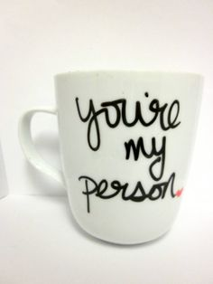 You're My Person Mug // Hand Drawn ---- super easy!  Sharpie + thrift store mug + 250 degree oven + 25 minutes = perfection