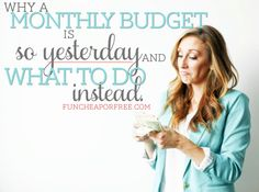 Why a Monthly Budget is SO yesterday, and what to do instead. Super simple budgeting tips - tossing out the old way of budgeting! Great ideas! from FunCheapOrFree.com