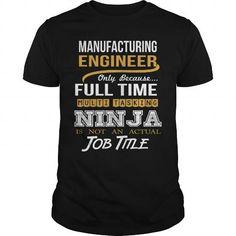 Cool  Manufacturing Engineer - NINJA Shirts & Tees #tee #tshirt #named tshirt #hobbie tshirts # Manufacturing Engineer