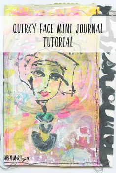 Quirky face mini journal tutorial by Roben-Marie using new rubber art stamps by Kristin Peterson and Roben-Marie available at Paperbag Studios. #diy #journal #mixedmedia #tutorial #art #stamping #rubberstamping #paperbagstudios https://robenmarie.com/blog/quirky-face-mini-journal-tutorial-new-stamps-art-pops-and-a-giveaway?utm_campaign=coschedule&utm_source=pinterest&utm_medium=Roben-Marie%20Smith%20-%20Artist