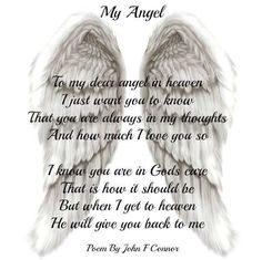 My angel - To my dear angel in heaven I just want you to know that you are always in my thoughts and how much I love you so. I know you are in Gods care that is how it should be but when I get to heaven He will give you back to me. --John F Connor Rip Daddy, Rip Mom, Miss You Mom, Love You, Images Noêl Vintages, Grief Poems, Missing My Son, Heaven Quotes, Heaven Poems