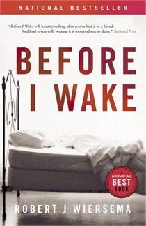 7. book - Before I Wake - Robert J. Wiersema - finished Feb 18, 2012 - When miracles start happening around Sherry Barrett, a three-year-old girl in a coma, explanations of a rational kind no longer seem important.  A story of loss, redemption and forgiveness.  Set in Victoria, BC. #2012reads