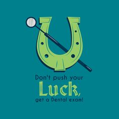 DON'T PUSH YOUR LUCK, get scheduled to have your teeth cleaned and examined! #dental #cleaning