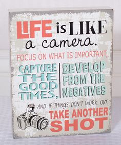 Life Is Like a Camera....
