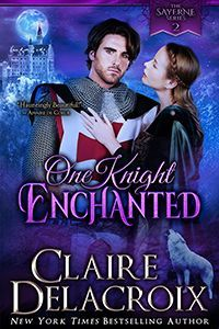 One Knight Enchanted, book #1 of the Sayerne Series of medieval romances by Claire Delacroix