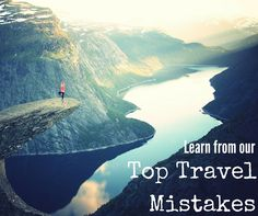 Our Top Travel Mistakes and What You Can Learn From Them :http://theworldpursuit.com/top-travel-mistakes-and-what-you-can-learn-from-them/