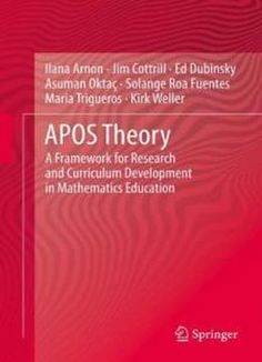 Apos Theory: A Framework For Research And Curriculum Development In Mathematics Education free ebook