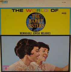 Memorable Jewish Melodies —  The Barry Sisters
