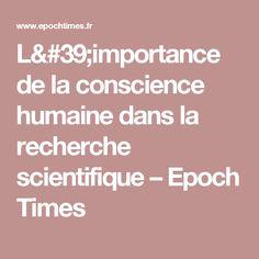 L'importance de la conscience humaine dans la recherche scientifique – Epoch Times