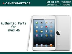 Canfixparts.ca provides 100% authentic parts for #iPad4G. Reach us at +1 647-860-2271 / 604-721-8495 or visit http://ow.ly/IbkY30foRL9