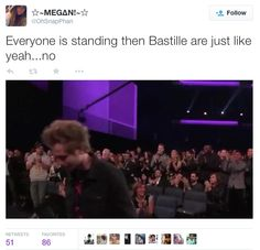 Bastille is like: lol I am going to clap but I don't feel like getting up...