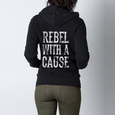 Rebel With A Cause Women's Zip Up Hoodie