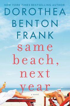 Same Beach, Next Year, Dorothea Benton Frank