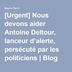 [Urgent] Nous devons aider Antoine Deltour, lanceur d'alerte, persécuté par les politiciens   Blog du Plan C