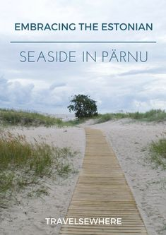 Embracing the Estonian Seaside in Pärnu via @travelsewhere