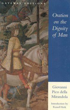 Oration on the Dignity of Man by Giovanni Pico Della Mirandola