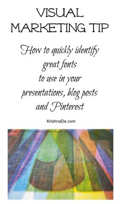 Visual marketing tip - How to quickly identify great fonts to use in your presentations, blog post images and Pinterest infographics to enhance your marketing, from https://plus.google.com/