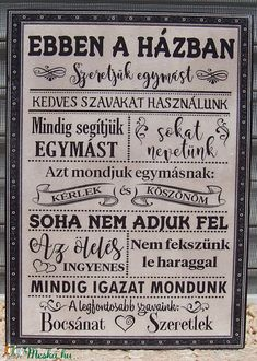 Ebben a házban...  szöveges  falikép, táblakép a családról (vintagedesign) - Meska.hu Best Quotes, Funny Quotes, Life Quotes, Hygge Home, Truth Of Life, Vintage Design, Raising Kids, Pyrography, Cool Things To Make