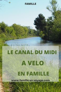 Le Canal Du Midi, Happy, I Want You, Family Travel
