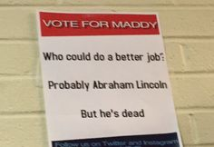 A student body President campaign poster at my sister's high school Slogans For Student Council, Student Gov, Student Council Campaign, Student Body President, Student Office, School Campaign Ideas, School Campaign Posters, Presidential Campaign Posters, Election Slogans