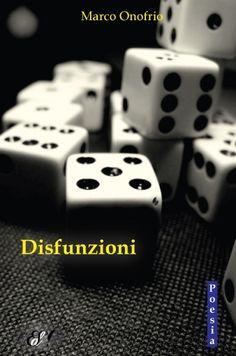"""""""Disfunzioni"""" di Marco Onofrio    http://www.edizionidellasera.com/2011/11/28/disfunzioni/"""