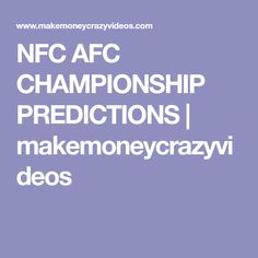 NFC AFC CHAMPIONSHIP PREDICTIONS | makemoneycrazyvideos