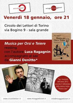 """Luca Ragagnin con """"Musica per Orsi e Teiere"""" al @CircoloLettori venerdì 18 gennaio con il jazzista Gianni Denitto. Un'occasione da non perdere a #Torino!"""