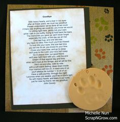 Beautiful goodbye poem.  And I've made dog paw prints as Christmas ornaments...great idea for anyone with a pet.  Especially nice when they've passed.