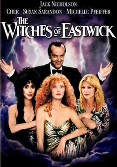 The Witches of Eastwick. In this scandalously sexy, eye-popping feast, three bored friends (Cher, Michelle Pfeiffer and Susan Sarandon) can't resist the devilish charms of the new man in town (Jack Nicholson). But the ladies soon discover that there's a surprise in getting what you wish for.