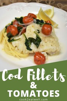 If you're looking for quick fish recipes, this cod with tomatoes is just the thing. In this recipe, cod fillets are cooked in a butter and white wine sauce with cherry tomatoes and spinach. This is a really easy fish dinner that's perfect for busy nights. We serve the cod with pasta, keeping this dinner quick and simple.