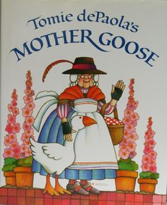 Tomie DePaola's Mother Goose-the absolute BEST of all Mother Goose books-Tomi DePaola's soft colorful palette, full (or longer) verse-rhythm, rhyme and repetition for the younger crowd and the people who love them