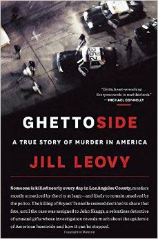 Ghettoside A True Story of Murder in America by Jill Leovy: A senseless murder, a relentless detective, and the great plague of homicide in America New Books, Good Books, Books To Read, Amazing Books, Reading Lists, Book Lists, Reading Time, Reading Room, Detective