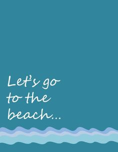Let's Go to the Beach {a free print}