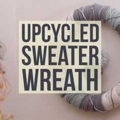 DIY Upcycled Sweater Wreath